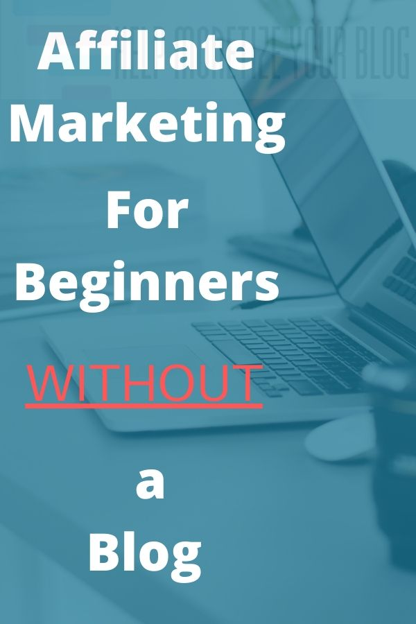 How to do affiliate marketing without a blog for beginners
