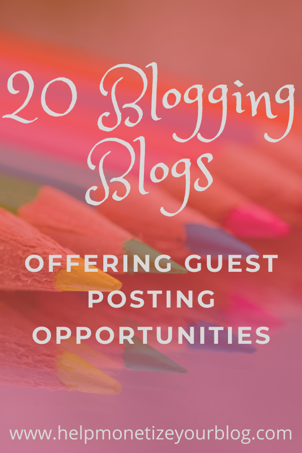 Here are blogging blogs accepting guest posts.