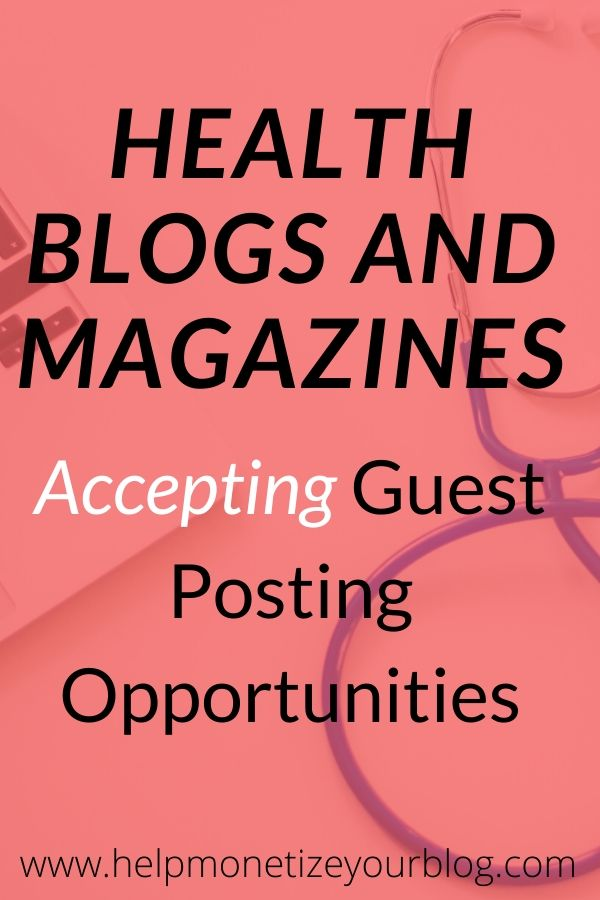 If you are a blogger in the health niche, you may want to build traffic to your blog by guest posting. Here are health blogs and magazines offering guest posting opportunities.