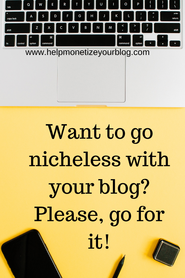 Nicheless blogging is possible. How to start a blog without a niche